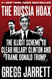 The Russia Hoax: The Illicit Scheme to Clear