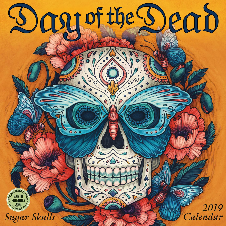 Day of the Dead 2019 Wall Calendar Sugar Skulls Kate O Hara