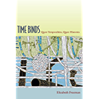 Time Binds: Queer Temporalities, Queer Histories (Perverse modernities) book cover