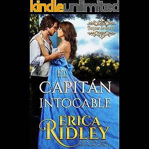 El Capitán Intocable: una novela histórica y romántica de la regencia en Inglaterra (Los Duques De Guerra nº 3) (Spanish…