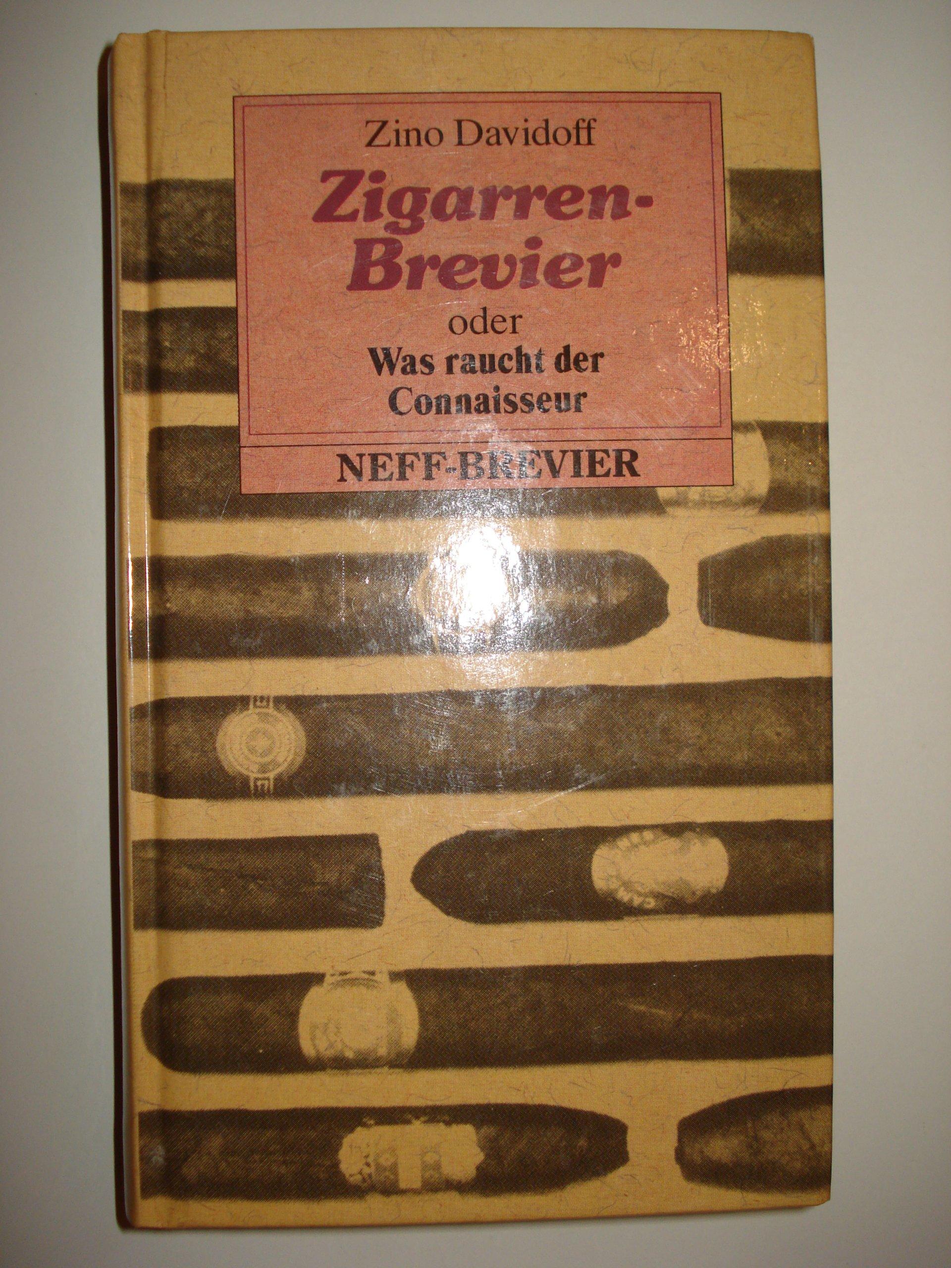 Zigarren-Brevier oder Was raucht der Connaisseur (Kleine Neff-Breviere)