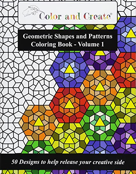 - Amazon.com: Color And Create - Geometric Shapes And Patterns Coloring Book,  Vol.1: 50 Designs To Help Release Your Creative Side (9781944119010):  Create, Color And: Books