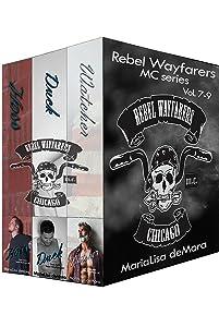 Rebel Wayfarers MC Vol 7-9: Boxed Set (Rebel Wayfarers MC Boxset Book 3)
