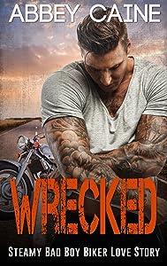 WRECKED: Steamy Bad Boy Biker Love Story