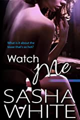 Watch Me (True Desires Book 2) Kindle Edition