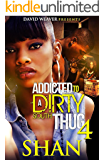 Addicted to a Dirty South Thug 4
