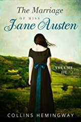 The Marriage of Miss Jane Austen: Volume III Kindle Edition