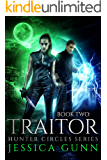 The Traitor: Hunter Circles Series Book Two