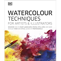 Watercolour Techniques for Artists and Illustrators: Discover how to paint landscapes, people, still lifes, and more.