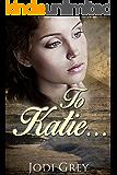 To Katie...