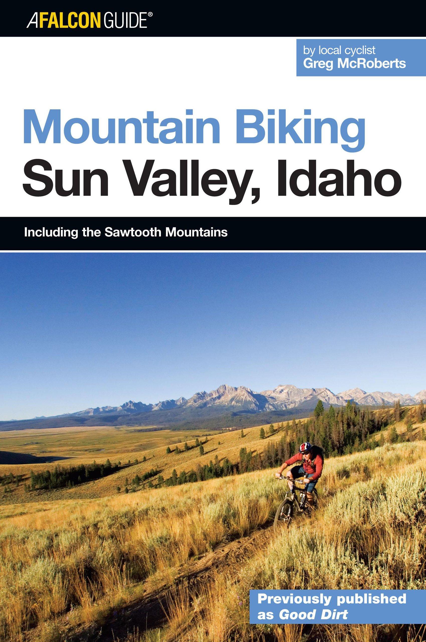 Read Online Mountain Biking Sun Valley, Idaho: Including the Sawtooth Mountains (Regional Mountain Biking Series) PDF