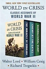 World in Crisis: Classic Accounts of World War II Kindle Edition