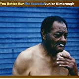 You Better Run: The Essential Junior Kimbrough [VINYL]