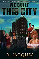 We Built This City (Rasere's Awakening Book 2) Kindle Edition