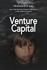 Venture Capital, one mans journey toward redemption in the midst of turmoil Kindle Edition