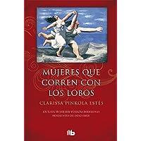 Mujeres que corren con los lobos (B DE BOLSILLO)
