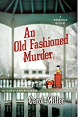 An Old-Fashioned Murder: A Moonshine Mystery (Moonshine Mystery Series Book 3) Kindle Edition