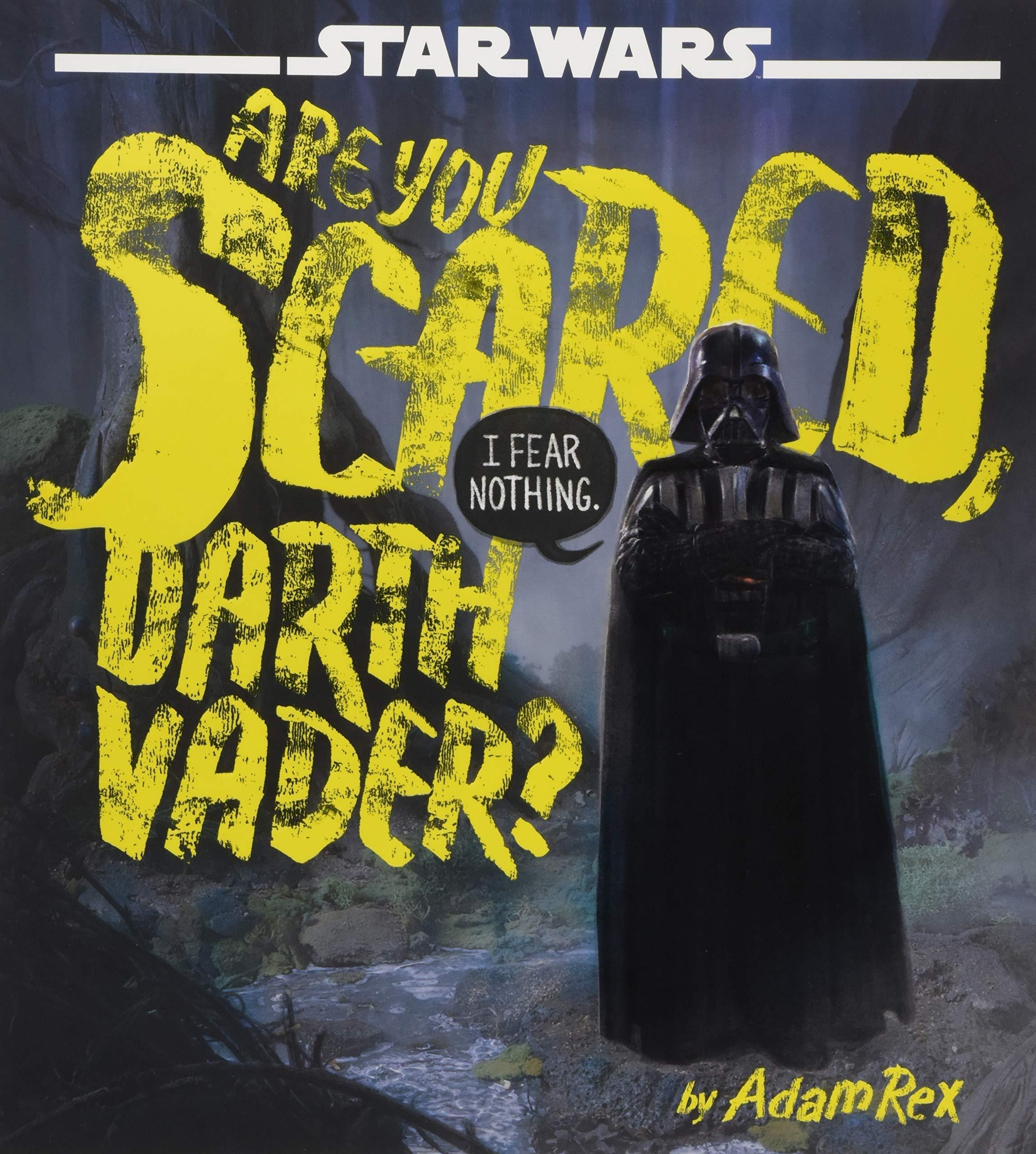 bc10cdd8 Star Wars Are You Scared, Darth Vader?: Adam Rex: 9781484704974:  Amazon.com: Books
