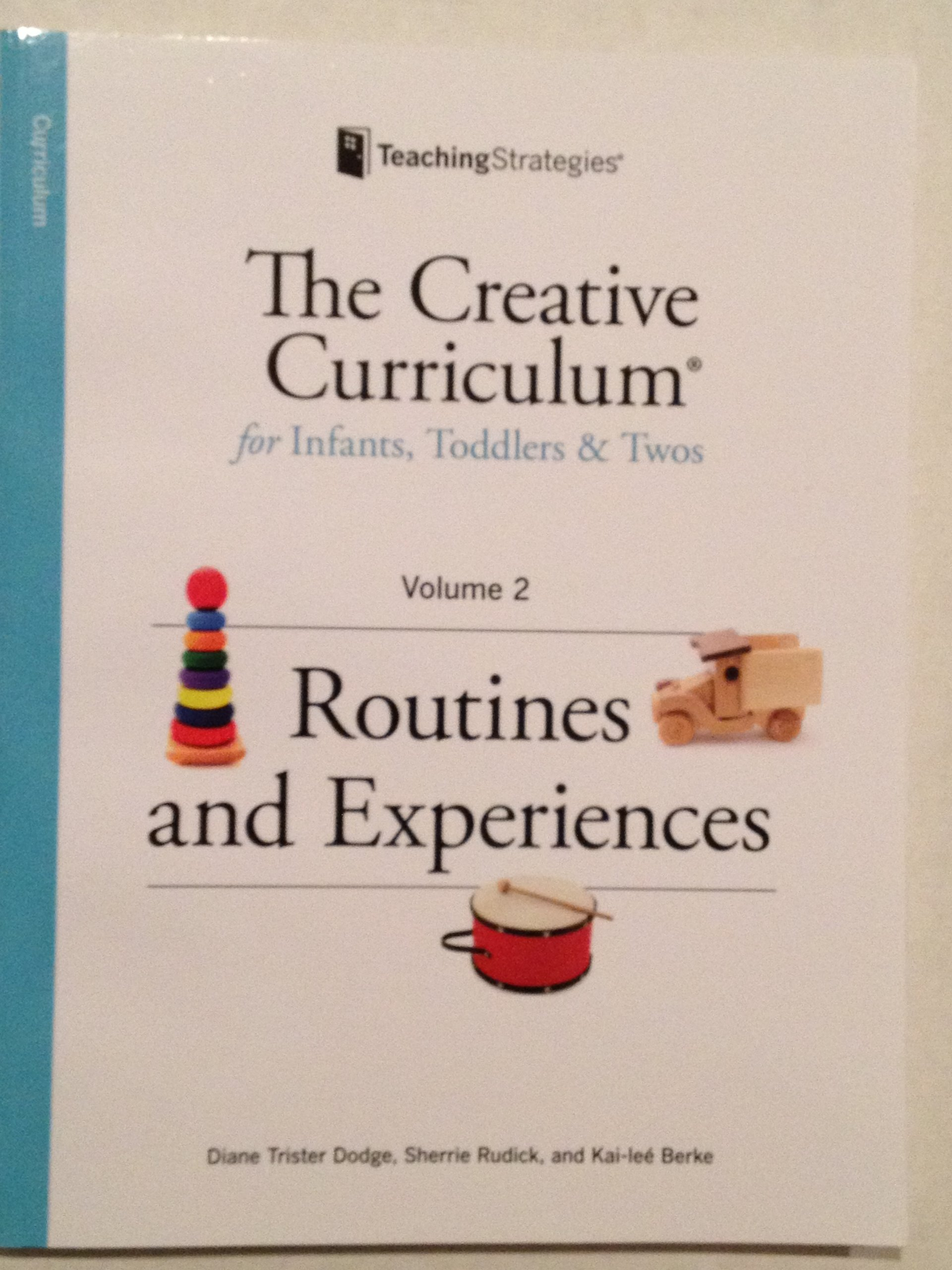 Creative Curriculum For Infants Toddlers And Twos Diane Trister