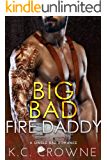 Big Bad Fire Daddy: A Single Dad, Firefighter Romance (Firemen of Manhattan Book 3)