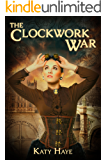 The Clockwork War (A clockwork war Book 1)