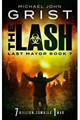 The Lash: Post Apocalyptic Survival Fiction (Last Mayor Book 7) Kindle Edition
