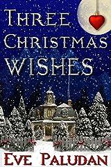 Three Christmas Wishes (A Christian Sweet Romance Novella) Kindle Edition