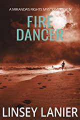 Fire Dancer: Book IV (A Miranda's Rights Mystery 4) Kindle Edition