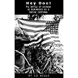 Hey Doc!: The Battle of Okinawa As Remembered by a Marine Corpsman