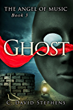 Ghost (The Angel of Music Book 3)