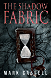 The Shadow Fabric: a supernatural thriller