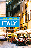 Moon Living Abroad Italy (English Edition)
