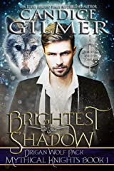 Brightest Shadow: A Mythical Knights Shifter Story (The Mythical Knights Book 1) Kindle Edition