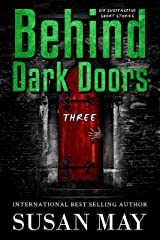 Behind Dark Doors (three): Six Suspenseful Short Stories Kindle Edition