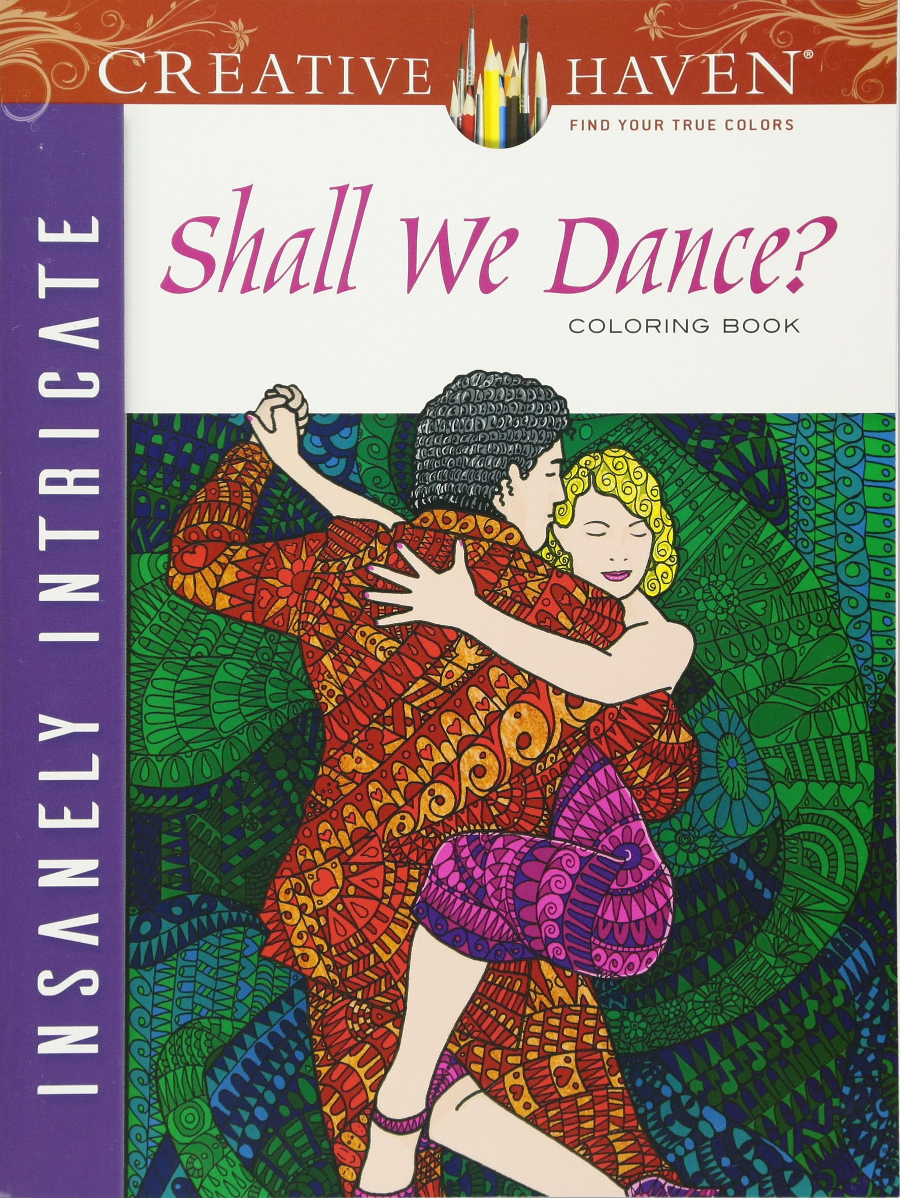 Creative Haven Insanely Intricate Shall We Dance? Coloring Book ...