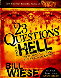 23 Questions About Hell: Everything You Want--and Need--to Know!