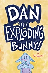 Dan the Exploding Bunny Kindle Edition