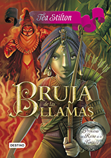 Bruja de las llamas: Princesas del Reino de la Fantasía 8 (Spanish Edition)