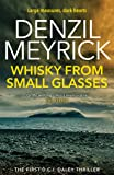 Whisky from Small Glasses: A D.C.I. Daley Thriller (The D.C.I. Daley Series Book 1)