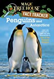 Penguins and Antarctica: A Nonfiction Companion to Magic Tree House Merlin Mission #12: Eve of the Emperor Penguin
