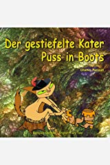 Der gestiefelte Kater. Puss in Boots. Charles Perrault. Bilingual German - English Fairy Tale: Dual Language Picture Book for Kids (German and English Edition) (German Edition) Kindle Edition