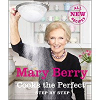 Mary Berry Cooks The Perfect: Step by Step (English Edition)