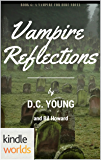Vampire for Hire: Vampire Reflections (Kindle Worlds Novella) (The Chronicles of the Immortal Council Book 6)