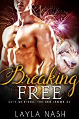 Breaking Free (City Shifters: the Den Book 6) Kindle Edition