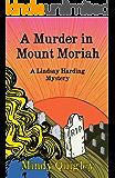 A Murder in Mount Moriah: Lindsay Harding Mystery Series (Reverend Lindsay Harding Mystery Book 1)