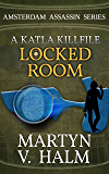 Locked Room - A Katla KillFile (Amsterdam Assassin Series)