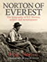 Norton of Everest: The biography of E.F. Norton, soldier and mountaineer