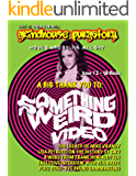 Grindhouse Purgatory #12: SPECIAL ALL-SOMETHING WEIRD VIDEO ISSUE!