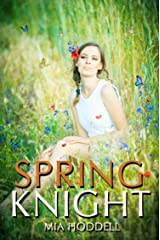Spring Knight: Young Adult Romance Novella (A Seasons of Change Standalone Book 4) Kindle Edition