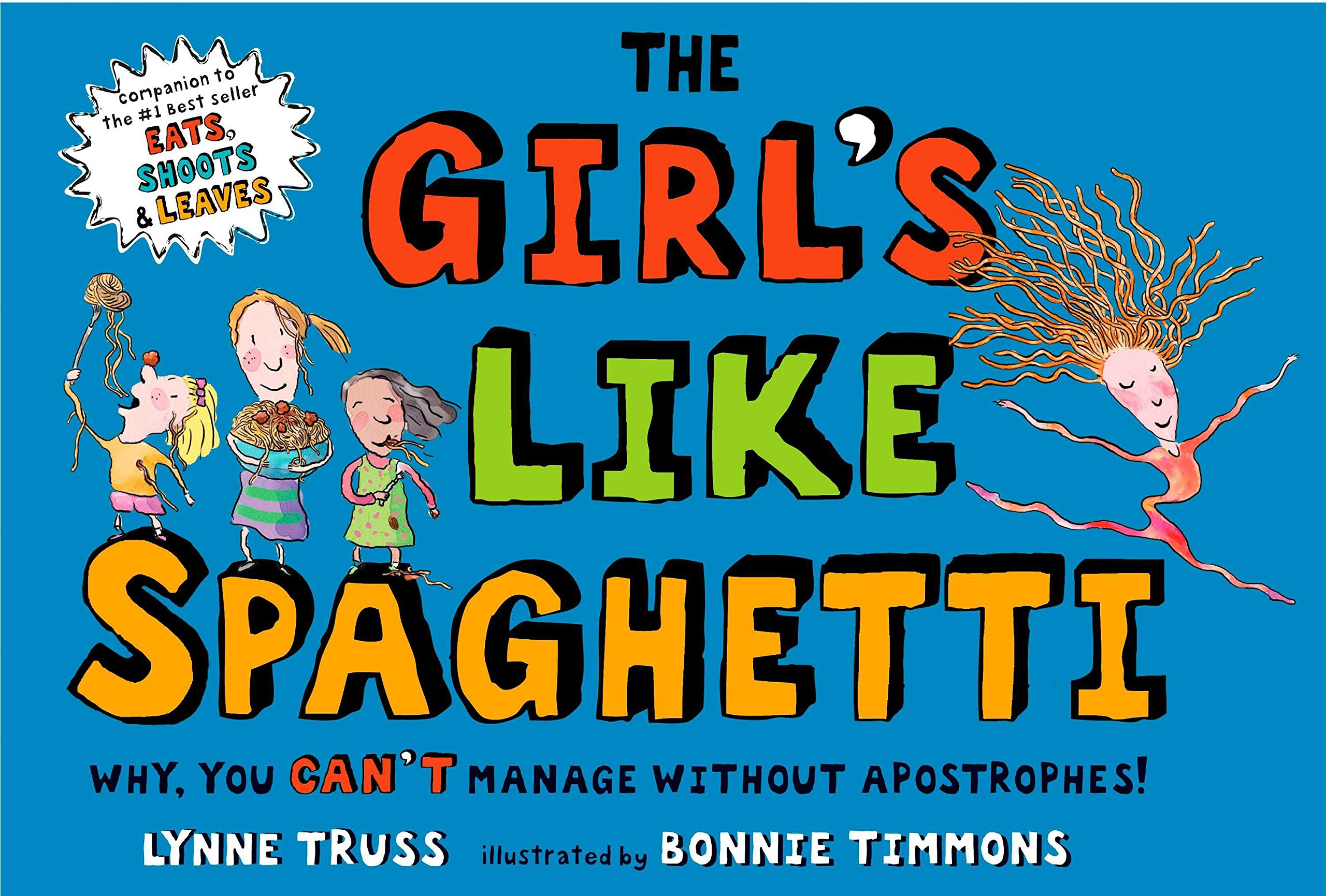 The Girl's Like Spaghetti: Why, You Can't Manage without Apostrophes! pdf